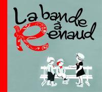 La bande à Renaud / Jean-Louis Aubert, Coeur de pirate, Benabar, [et als].... | Renaud (1952-....) (auteur d'oeuvres adaptées)