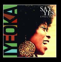 Say yes Evolved Iyeoka, chant