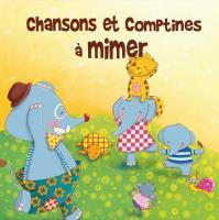 Chansons et comptines à mimer | Guichard, Rémi (1968-....). Metteur en scène ou réalisateur