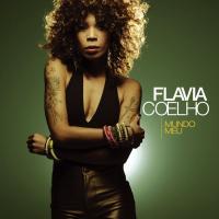 Mundo meu / Flavia Coelho | Coelho, Flavia