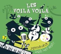 Jazzons-nous dans les bois ! / Voila Voila (Les) | Voilà Voilà (Les). Musicien