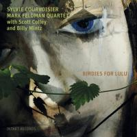 Birdis for Lulu Sylvie Courvoisier, piano Mark Feldman, violon Scott Colley, contrebasse Billy Mintz, batterie
