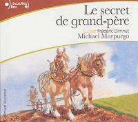 Secret de grand-père (Le) / Michael Morpurgo | Morpurgo, Michael. Auteur