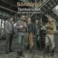 Tamburocket : Hungarian fireworks / Söndörgö, ens. voc. & instr. | Söndörgo. Musicien. Ens. voc. & instr.