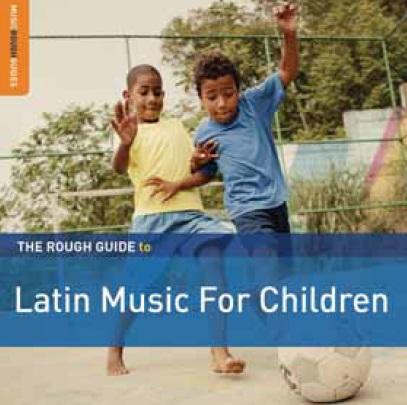 The Rough guide to latin music for children Toto la Momposina, Dan Zanes, Lila Downs et al., chant Afrocubism, Retrovisor, Fruko y sus Tesos et al., ens. voc. & instr.