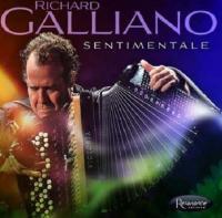 Sentimentale Richard Galliano, accordéon Tamir Hendelman, piano. Anthony Wilson, guitares Carlitos del Puerto, contrebasse.... [et al.]
