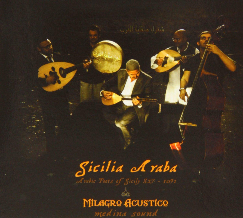 Sicilia araba arabic poets of Sicily 827-1091 Milagro Acustino, ens. voc. & instr.