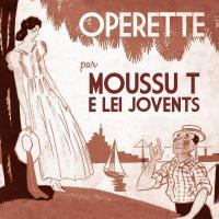 Operette Chansons marseillaises, 1930-1940 Moussu T e lei Jovents, groupe voc. et instr.