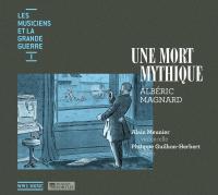 Une mort mythique Albéric Magnard, comp. Alain Meunier, violoncelle Philippe Guilhon-Herbert, piano