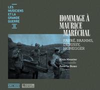 Hommage à Maurice Maréchal Fauré, Brahms, Debussy, Honegger, comp. Alain Meunier, violoncelle Anne Le Bozec, piano