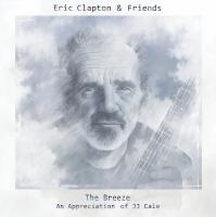 The Breeze an appreciation of JJ Cale Eric Clapton & friends