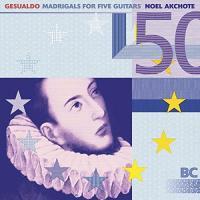 Madrigals for five guitars / Carlo Gesualdo, comp. | Gesualdo, Carlo (1560?-1613). Compositeur