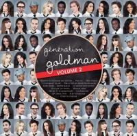 Génération Goldman vol.2 | Goldman, Jean-Jacques (1951-....). Auteur de droits adaptés
