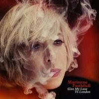 Give my love to London / Marianne Faithfull, chant | Faithfull, Marianne (1946-....). Chanteur. Chant