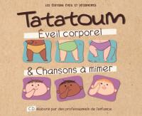 Tatoum : éveil corporel & chansons à mimer / Laurent Lahaye | Lahaye, Laurent