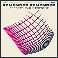 Forgetting the present Remember Remember, groupe instr.