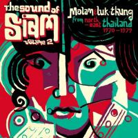 Sound of Siam, vol. 2 (The) : molam & luk thung from north east Thailand 1970-1982 | Angkanang, Kunchai. Chanteur
