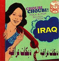Choubi choubi ! Folk & pop sounds from Iraq, vol. 1