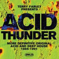 Acid thunder : more definitive original acid and deep house, 1985-1991 |