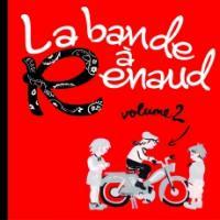 La bande à Renaud. 2 / Bernard Lavilliers, Thomas Dutronc, Benjamin Biolay, [et als]... | Renaud (1952-....) (auteur d'oeuvres adaptées)