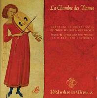 La chambre des Dames : chansons et polyphonies de trouvères, XIIe et XIIIe siècles