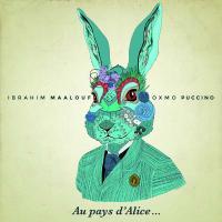 Au pays d'Alice... / Ibrahim Maalouf, Oxmo Puccino | Maalouf, Ibrahim (1980-....)