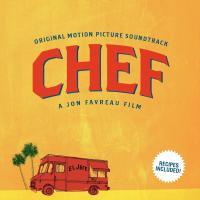 Chef original motion picture soundtrack Peter Rodriguez, Courtney John, Carlton Livingston... [et al.] Jon Favreau, réalisateur