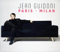 Paris-Milan Jean Guidoni, chant Allain Leprest, textes Romain Didier, comp., arrangements