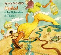 Hindbad et les babouches de 7 lieues / Sylvie Mombo |