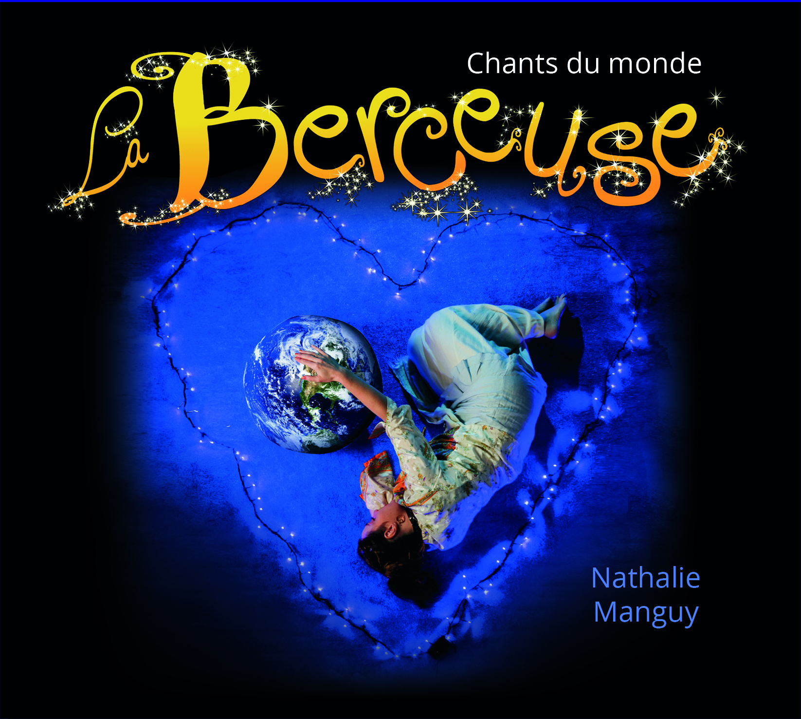 La Berceuse : Chants du monde / Nathalie Manguy |