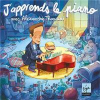 J'apprends le piano avec Alexandre Tharaud