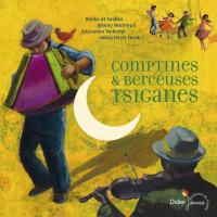 Comptines et berceuses tsiganes Jean-Christophe Hoarau, arr., guit., basse, oud, percussions Bruno Girard, violon Jasko Ramic, accordéon et all...