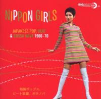 Nippon girls : japanese pop, beat and bossa nova, 1966-1970   Mayuzumi, Jun. Interprète