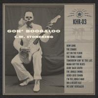 Gon' boogaloo C.W. Stoneking, comp., chant, guitare électrique