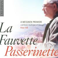 La fauvette passerinette : a Messiaen premiere : with birds, landscapes & homages