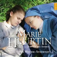 Marie Heurtin : bande originale du film de Jean-Pierre Améris / Sonia Wieder-Atherton | Monteverdi, Claudio (1567-1643)