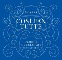 Cosi fan tutte / Wolfgang Amadeus Mozart | Mozart, Wolfgang Amadeus (1756-1791)