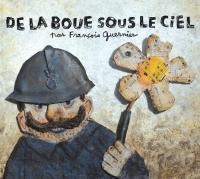 De la boue sous le ciel / François Guernier | Guernier, François