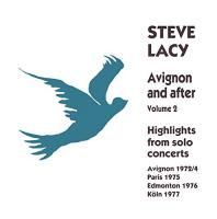 AVIGNON AND AFTER, vol. 2 : highlights from solo concerts | Lacy, Steve - saxo s, saxo t