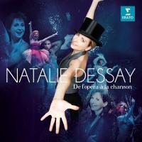 De l'opéra à la chanson | Dessay, Natalie (1965-....). Chanteur