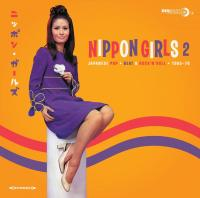 Nippon girls, vol. 2 : Japanese pop, beat & rock'n'roll 1965-1970 / Kayoko Ishuu, chant |