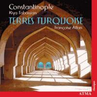 Terres turquoises Françoise Atlan, chant Constantinople, ensemble instruumental Kiya Tabassian, direcrion, sétar