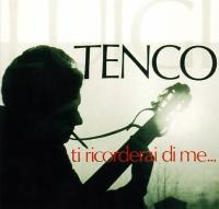 Ti ricorderai di me... Luigi Tenco, comp., chant, guitare
