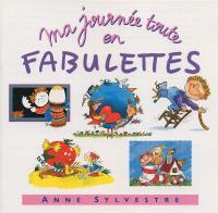 Ma journée toute en fabulettes | Anne Sylvestre