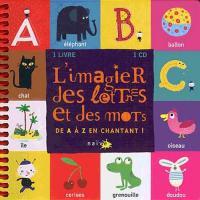 Imagier des lettres et des mots (L'): De A à Z en chantant