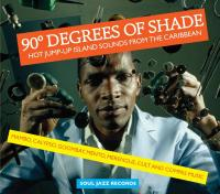 90ʿ degrees of shade - Hot jump-up island sounds from the Caribbean 1946-73