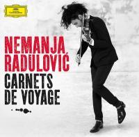 Carnets de voyage Nemanja Radulovic, violon Brahms, Dvorak, Tchaikovsky... [et al.], comp.
