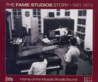 Fame studios story (The), 1961-1973 : home of the Muscle Shoals sound | Compilation