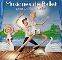 """Afficher """"Musiques de ballet pour petites oreilles"""""""