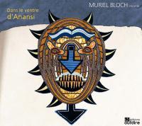 Dans le ventre d'Anansi | Bloch, Muriel. Narrateur